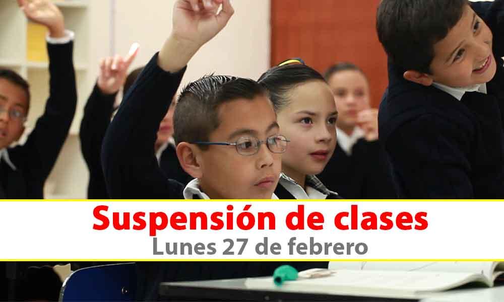 Suspenden clases este lunes 27 de febrero