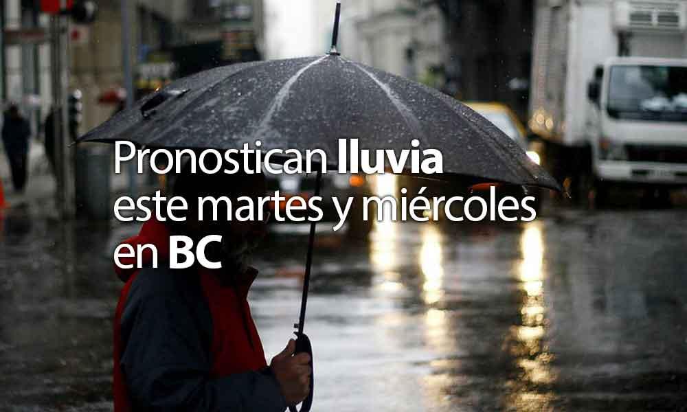 Pronostican lluvia para este martes y miércoles en Baja California