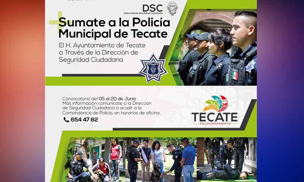 Forma parte de la Policía Municipal en Tecate; Convocatoria termina 20 de junio
