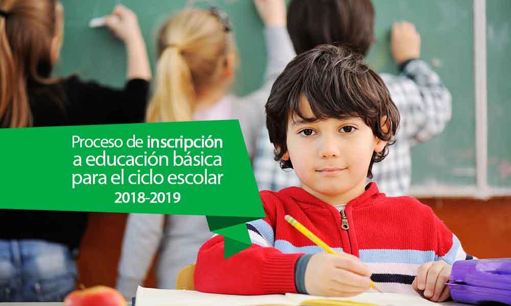 Preguntas frecuentes sobre la inscripción de etapa básica para el ciclo escolar 2018 – 2019