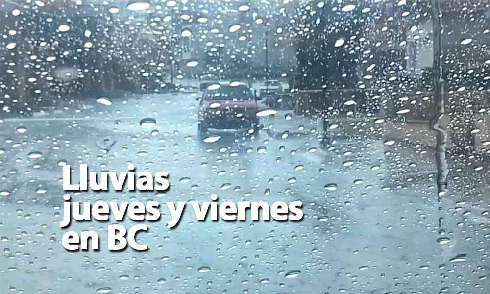 Lluvia para próximo jueves y viernes en Baja California