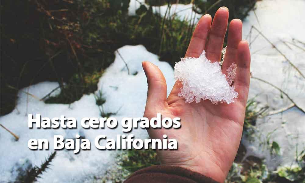 Posible caída de nieve o aguanieve para Baja California, hasta cero grados hoy por la noche