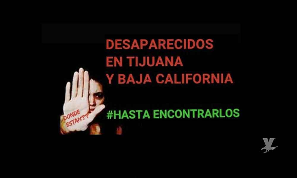 Se realizará marcha en Tijuana para exigir se aclaren las desapariciones en el Estado