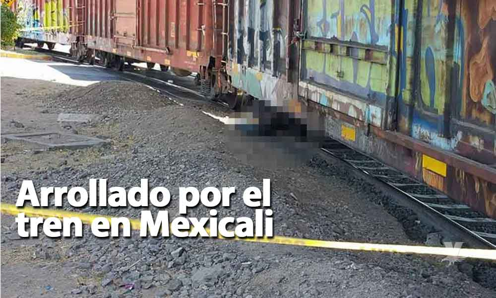 Muere hombre al ser arrollado por el tren en Mexicali