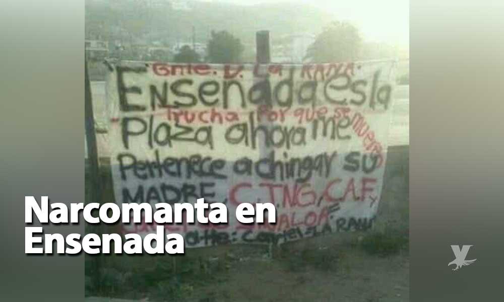 """Localizan narcomanta firmada por el cártel de """"La Rana"""" en Ensenada"""