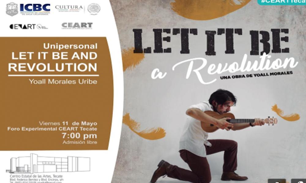 Invita CEART a disfrutar del espectáculo unipersonal LET IT BE en Tecate