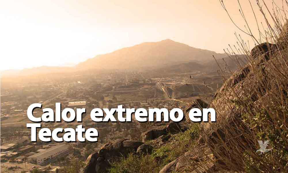 Advierte Protección Civil por ola de calor la próxima semana en Tecate