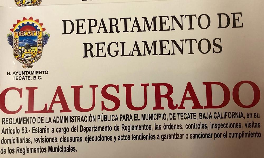 Clausuran establecimientos de manera preventiva por infringir el reglamento en Tecate