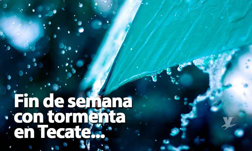 Altas probabilidad de tormenta para Tecate a partir de hoy sábado y hasta el martes