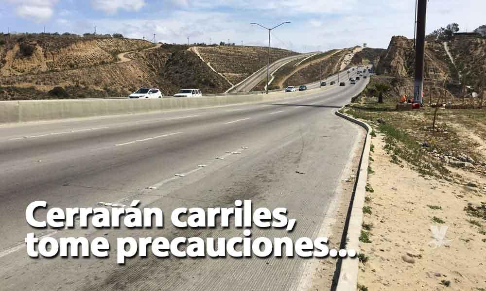 Cerrarán carriles de circulación con rumbo a Playas de Tijuana