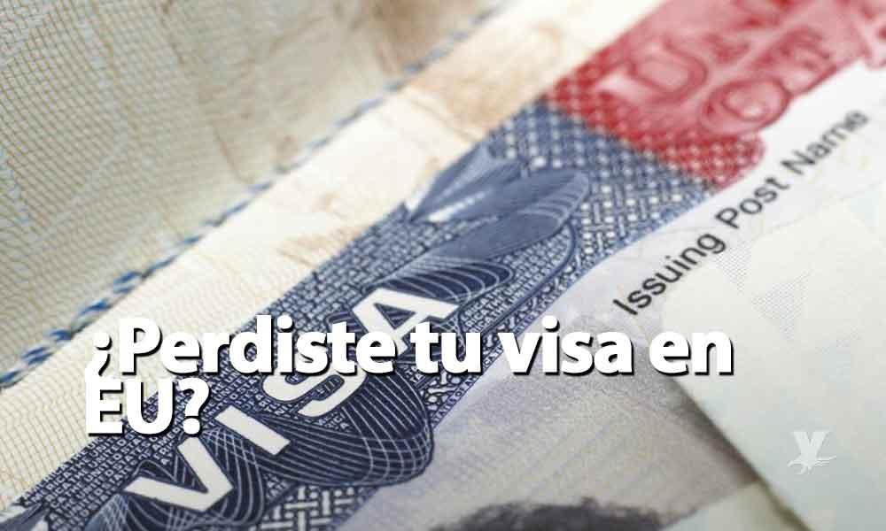 ¿Perdió su visa en Estados Unidos? Esto debe hacer