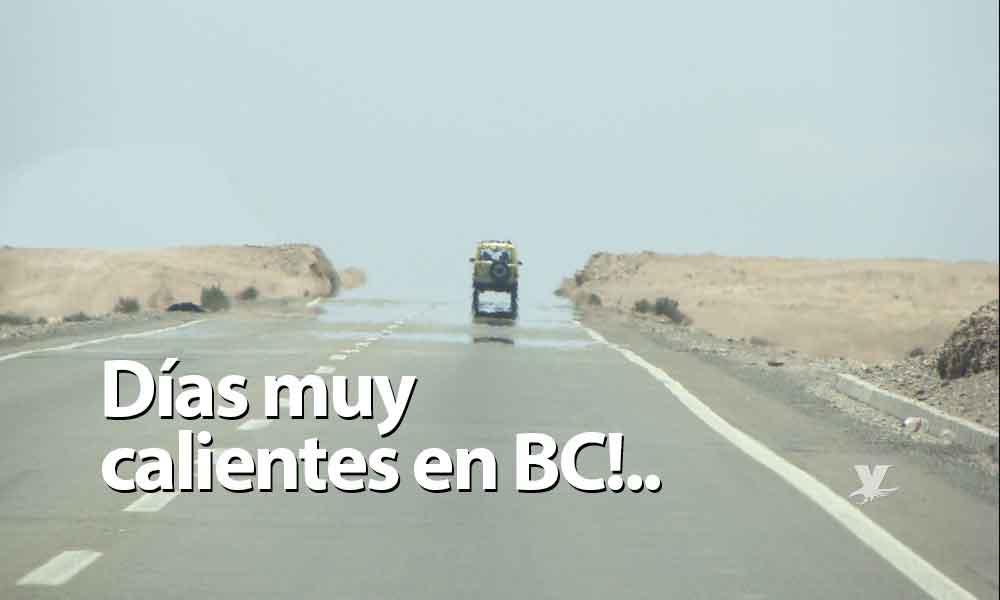 Hoy y mañana, los días más calientes de la semana en Baja California, hasta los 46 grados centígrados