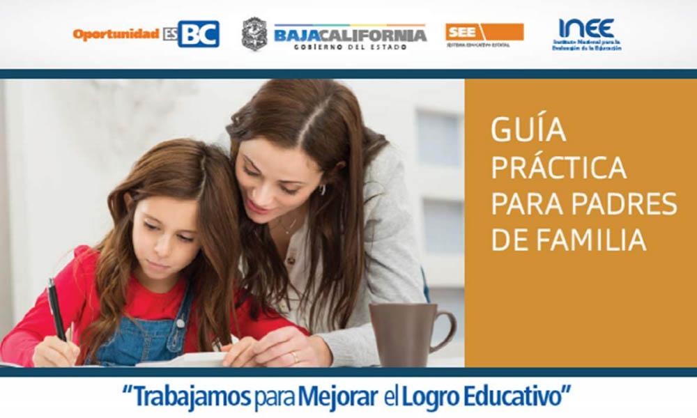 Ofrece el Sistema Educativo de Baja California, Guía Práctica para Padres de Familia