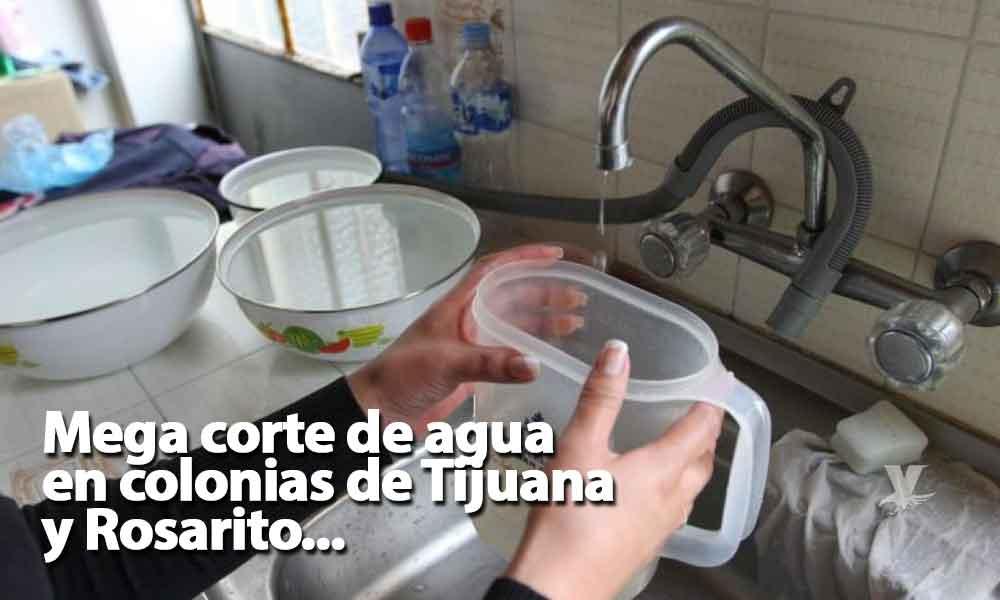 Cerca de 400 colonias de Tijuana y Rosarito se quedaran sin agua por 5 días a partir del 2 de octubre