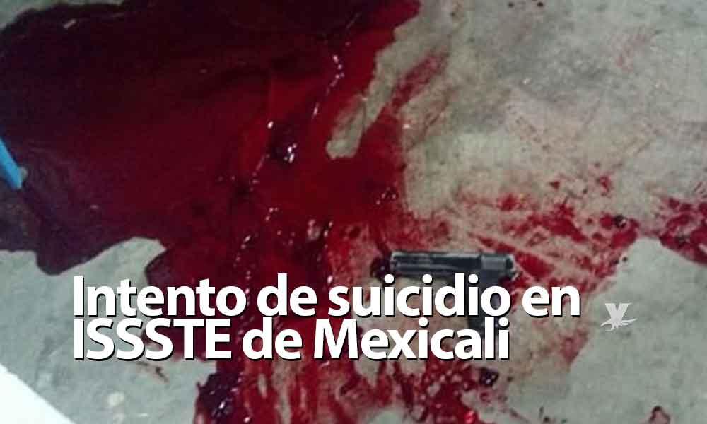 Hombre intenta suicidarse en baño del ISSSTE en Mexicali