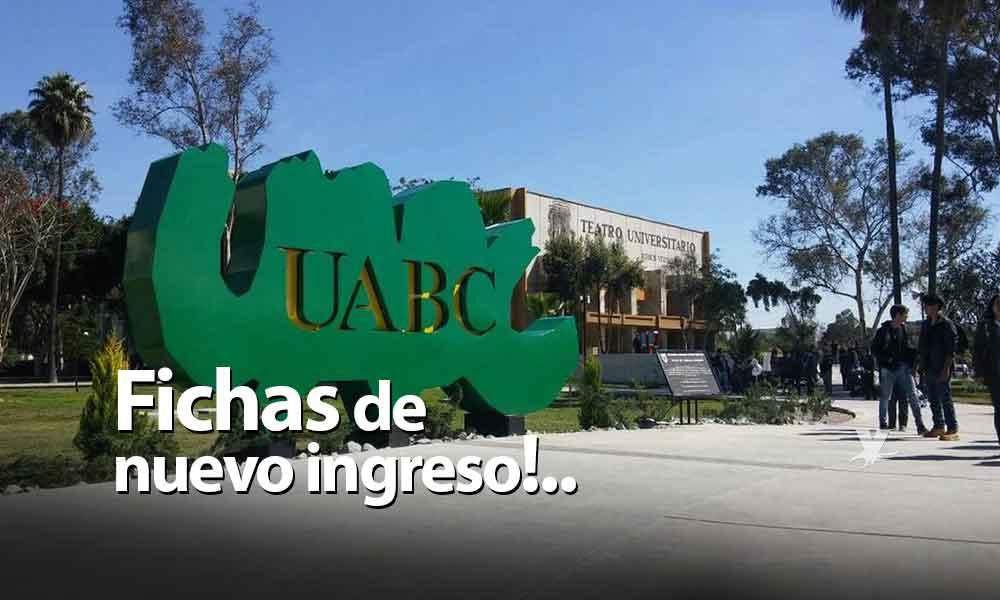 Abren convocatoria para obtener ficha de nuevo ingreso a UABC para el 2019