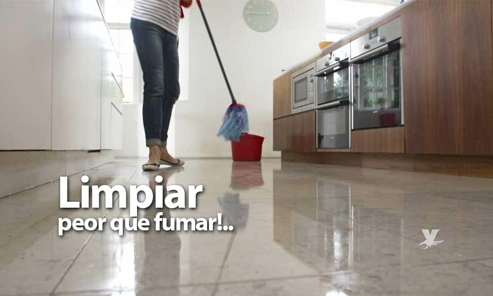 Limpiar tu casa podría ser tan malo para tu salud como fumar 20 cigarros diarios