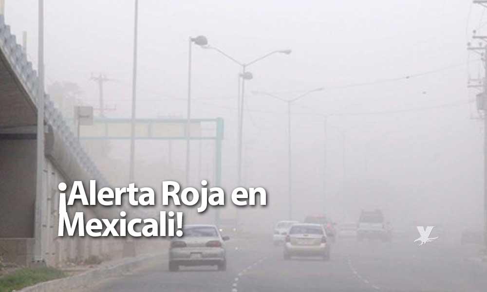Declaran alerta roja en Mexicali; calidad del aire es altamente dañina