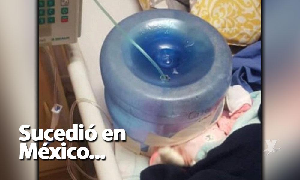 Hospital de Sonora utilizó garrafón de agua como incubadora para recién nacido