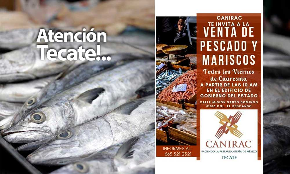 Anuncia CANIRAC Tecate venta de pescado y mariscos frescos para esta cuaresma