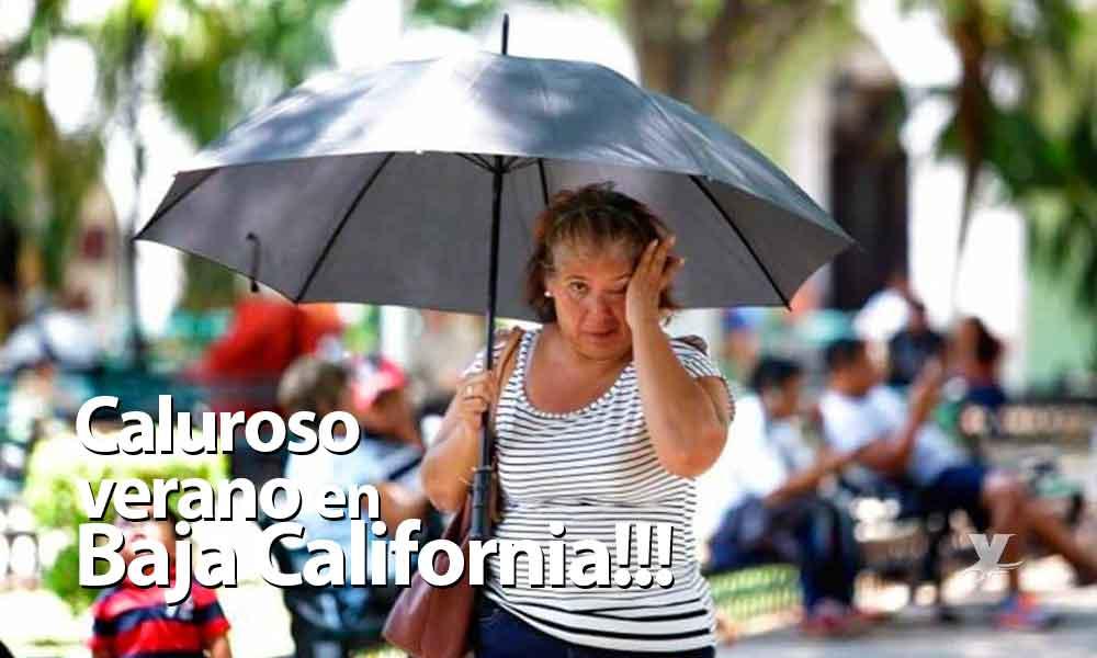 Baja California tendrá este 2019 el verano más caluroso en los últimos 10 años