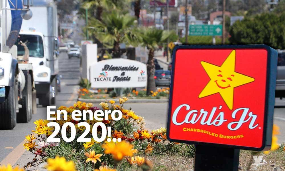 Carl's Jr abrirá sucursal en Tecate para enero de 2020