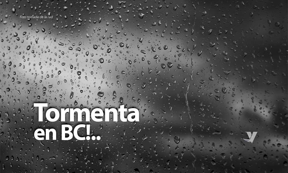Tormenta azotará más fuerte este martes en BC