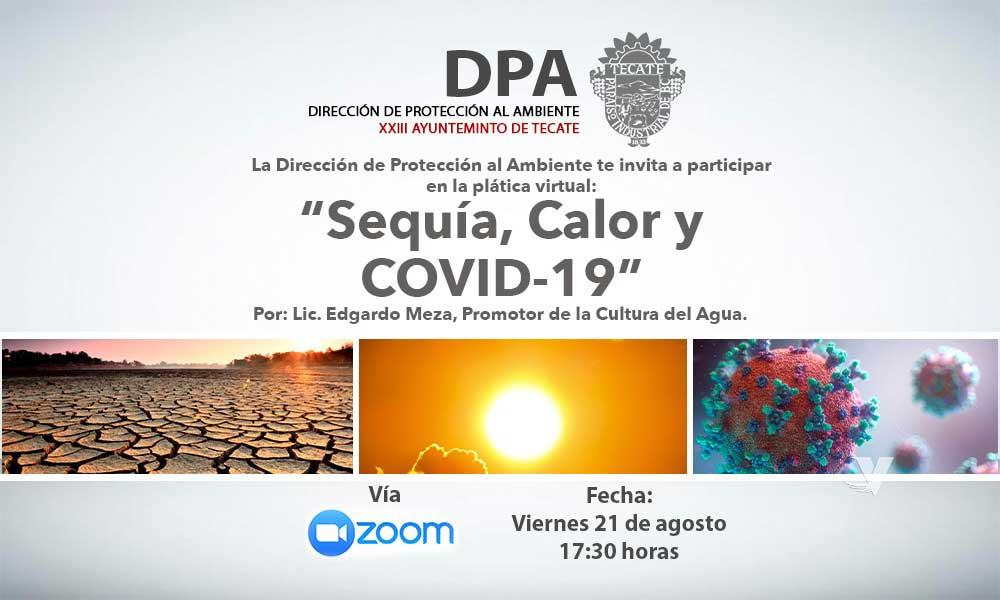"""Invita Dirección de Proteccion al Ambiente a la platica informativa virtual """"Sequia, Calor y Covid-19"""""""