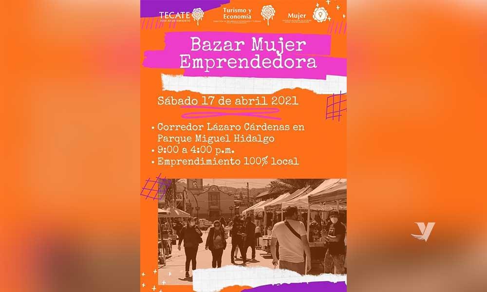 """El XXIII Ayuntamiento de Tecate te invita al """"Bazar Mujer Emprendedora"""" el día sábado  17 de abril"""