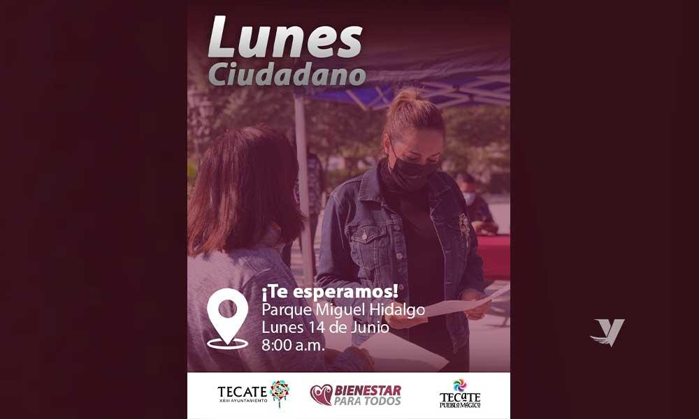 """Reanudará XXIII Ayuntamiento de Tecate """"Lunes Ciudadano"""" el próximo 14 de junio en parque Miguel Hidalgo"""