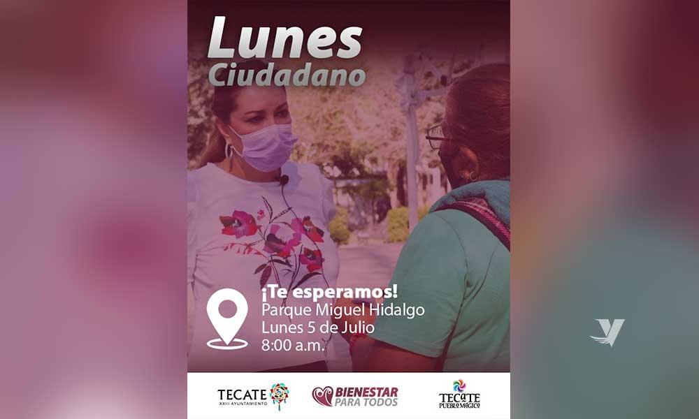 """Invita XXIII Ayuntamiento de Tecate al próximo """"Lunes Ciudadano"""" el 5 de Julio en Parque Miguel Hidalgo"""